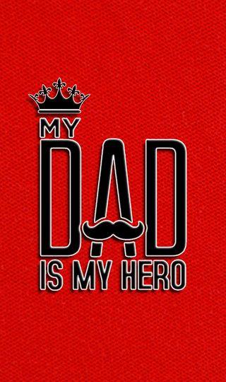 Обои на телефон отец, мой, красые, корона, герой, my dad is my hero, my dad, hd