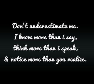 Обои на телефон знаки, цитата, поговорка, новый, крутые, underestimate, speak, notice