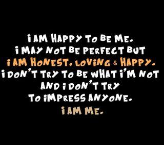 Обои на телефон я, честный, счастливые, приятные, поговорка, новый, любящий, perfect, impress, i am me, happy