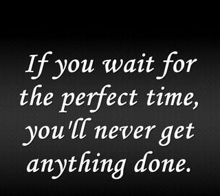 Обои на телефон цитата, ты, никогда, мотивация, лучшие, классные, ждать, время, perfect time, perfect, ambiton