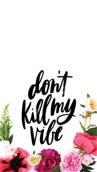 Обои на телефон цветы, не, мой, картина, dont kill my vibe