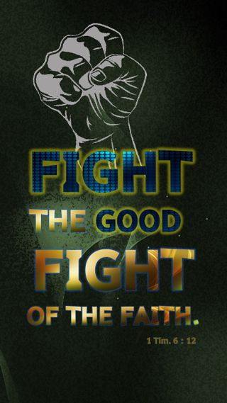 Обои на телефон библия, христианские, бой, fight the good fight
