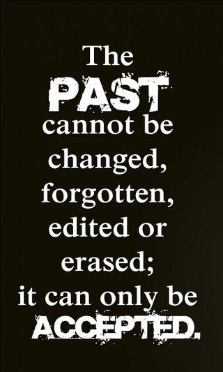 Обои на телефон менять, цитата, прошлое, поговорка, новый, крутые, знаки, забудь, erase, accepted, accept