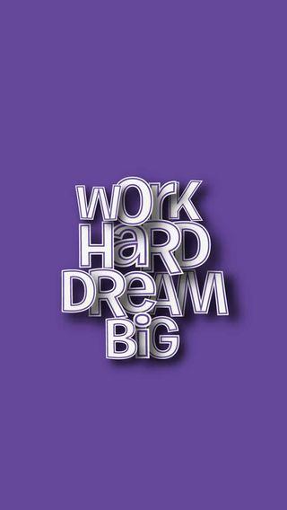 Обои на телефон работа, мечта, жесткие, work hard dream big, work hard, dream big