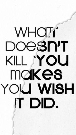 Обои на телефон пожелание, цитата, ты, жизнь, what doesnt kill you, kill