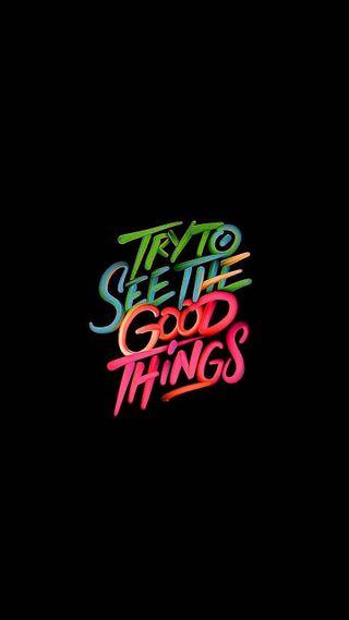 Обои на телефон позитивные, цитата, любовь, дела, видеть, see the good things, love