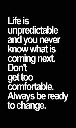 Обои на телефон менять, никогда, знать, жизнь, unpredictable, ready, next, comfortable