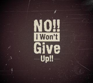 Обои на телефон give, happy, live, no, up, wont, i wont give up, крутые, новый, цитата, поговорка, жизнь, счастливые, знаки