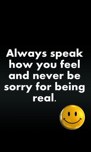 Обои на телефон чувствовать, цитата, реал, приятные, поговорка, новый, speak, sorry, being real