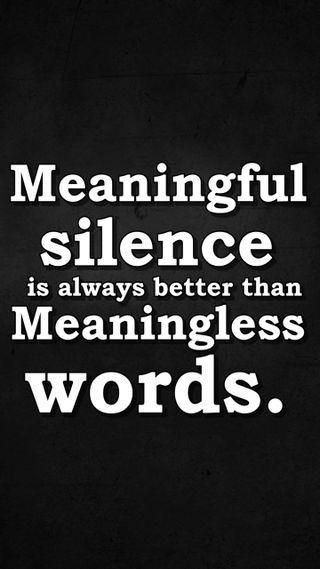Обои на телефон meaningful, meaningless, meaningless words, крутые, новый, цитата, поговорка, знаки, слова, тишина