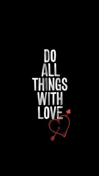 Обои на телефон дела, поговорка, любовь, love, do all things with love, do all things