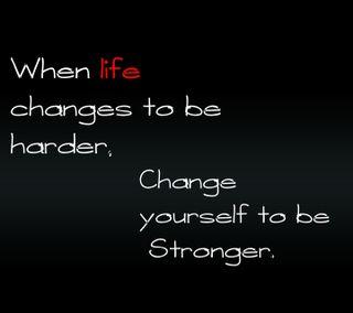 Обои на телефон твой, будь, себя, жизнь, when, stonger, harder, changes