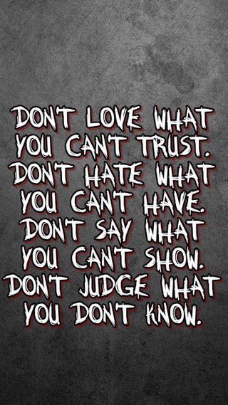 Обои на телефон доверять, цитата, судить, поговорка, новый, ненависть, не, любовь, крутые, знаки, грустные, love, dont have
