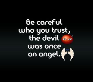 Обои на телефон доверять, цитата, поговорка, новый, крутые, жизнь, дьявол, ангел, careful