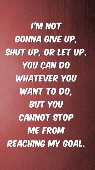 Обои на телефон стоп, цитата, цель, поговорка, новый, неудача, мой, крутые, знаки, up, my goal, let, give