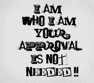 Обои на телефон цитата, твой, поговорка, кто, who i am, not needed, i am, approval
