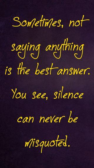 Обои на телефон тишина, цитата, поговорка, новый, лучшие, крутые, иногда, знаки, misquoted, answer