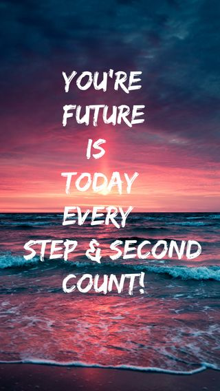 Обои на телефон your future is today, цитата, поговорка, жизнь, будущее, изображение, сегодня, твой