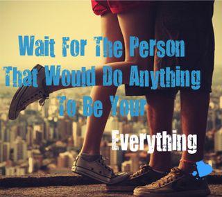 Обои на телефон человек, поговорка, новый, мальчик, любовь, ждать, девушки, wait for the person, love, everything, anything