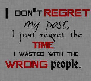 Обои на телефон не, цитата, текст, прошлое, неправильный, мой, люди, время, wasted, regret, my past