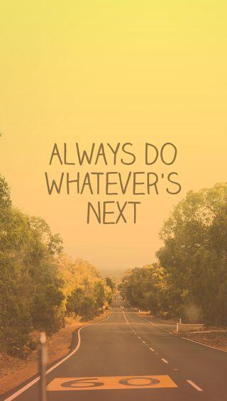 Обои на телефон всегда, цитата, поговорка, лето, забавные, желтые, ездить, дорога, always do