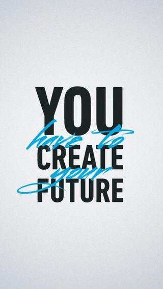 Обои на телефон будущее, ты, create