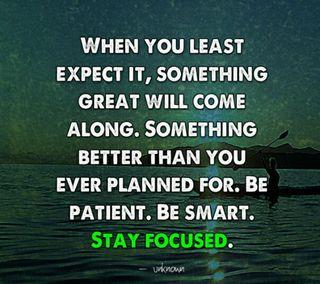 Обои на телефон что-то, фокус, умный, лучше, великий, stay focused, plan, patient, expect