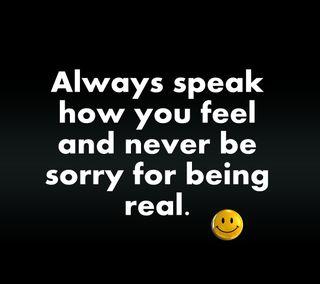 Обои на телефон sorry, speak, being real, новый, приятные, цитата, поговорка, реал, чувствовать