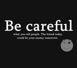Обои на телефон друг, цитата, сегодня, поговорка, новый, люди, враг, будь, tell, careful, be careful