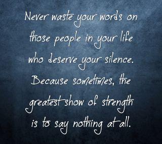 Обои на телефон люди, цитата, тишина, слова, поговорка, новый, никогда, крутые, знаки, жизнь, waste, never waste