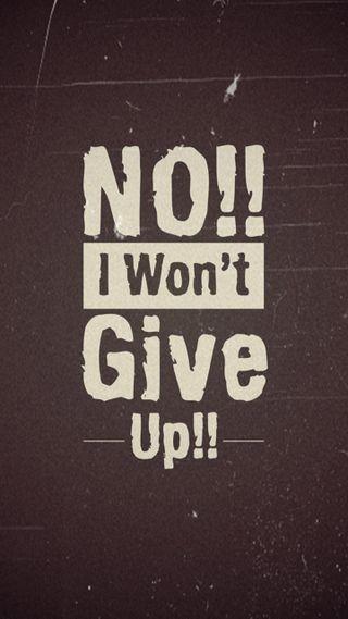Обои на телефон цитата, счастливые, поговорка, новый, крутые, знаки, жизнь, wont, up, no, live, i wont give up, happy, give