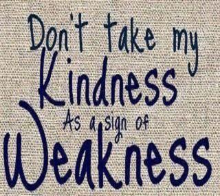 Обои на телефон отношение, мой, знаки, weakness, my kindness, kindness