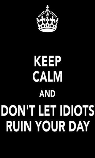 Обои на телефон спокойствие, день, ruin, keep calm, idiots