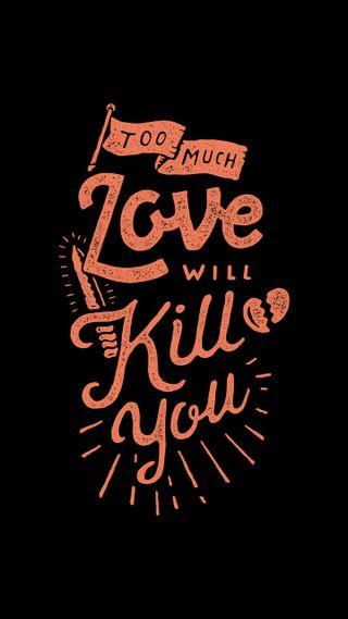 Обои на телефон цитата, много, любовь, too much love, love, kill