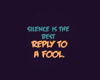 Обои на телефон тишина, поговорка, новый, лучшие, крутые, забавные, reply, fool