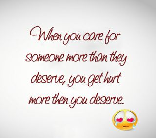 Обои на телефон забота, цитата, ты, поговорка, повредить, новый, when you care, someone, deserve